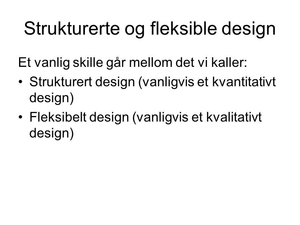 Strukturerte og fleksible design