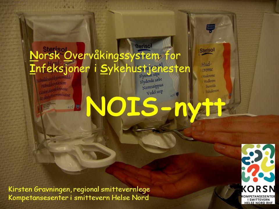 NOIS-nytt Norsk Overvåkingssystem for Infeksjoner i Sykehustjenesten