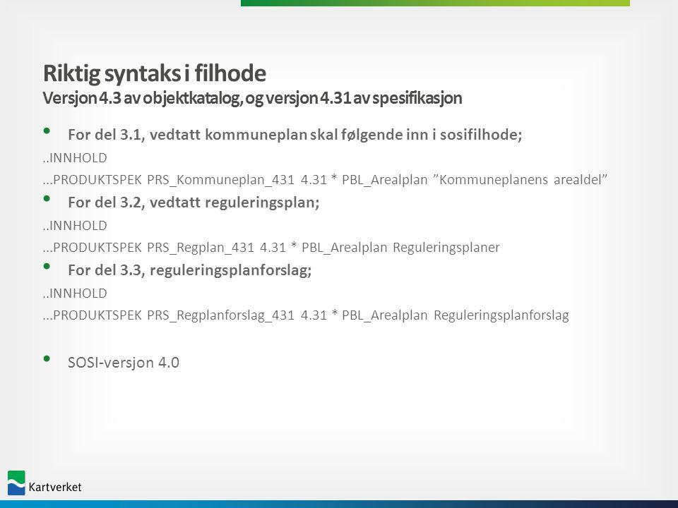 Riktig syntaks i filhode Versjon 4. 3 av objektkatalog, og versjon 4
