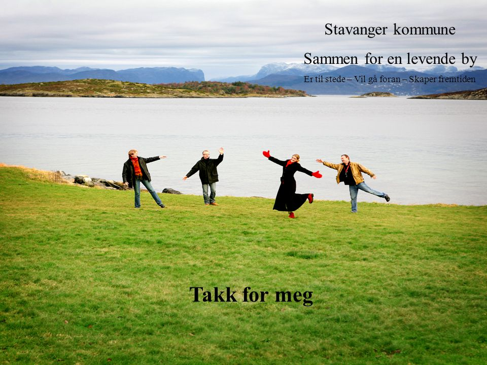Takk for meg Stavanger kommune Sammen for en levende by