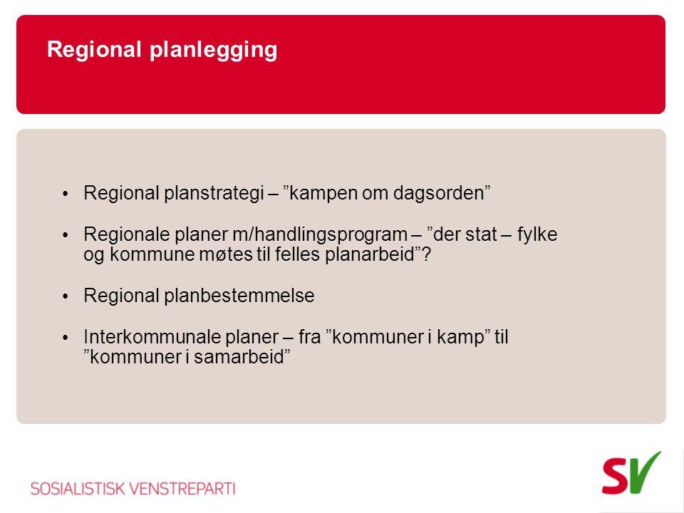 Regional planlegging Regional planstrategi – kampen om dagsorden