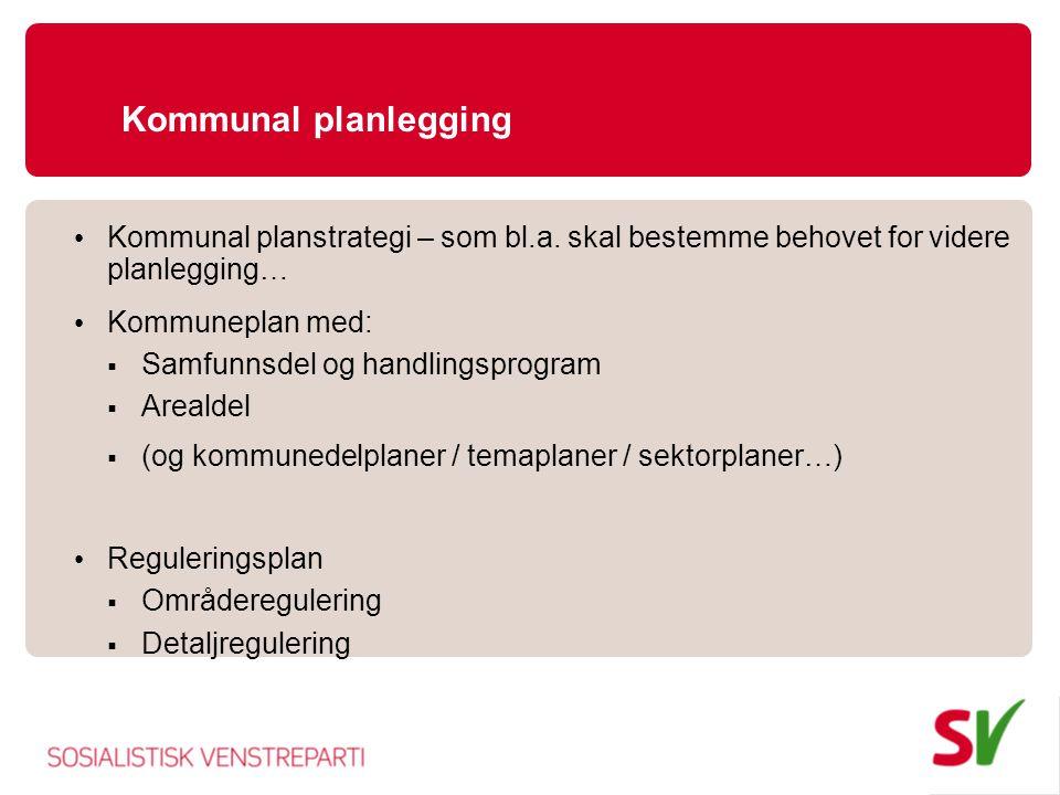 Kommunal planlegging Kommunal planstrategi – som bl.a. skal bestemme behovet for videre planlegging…