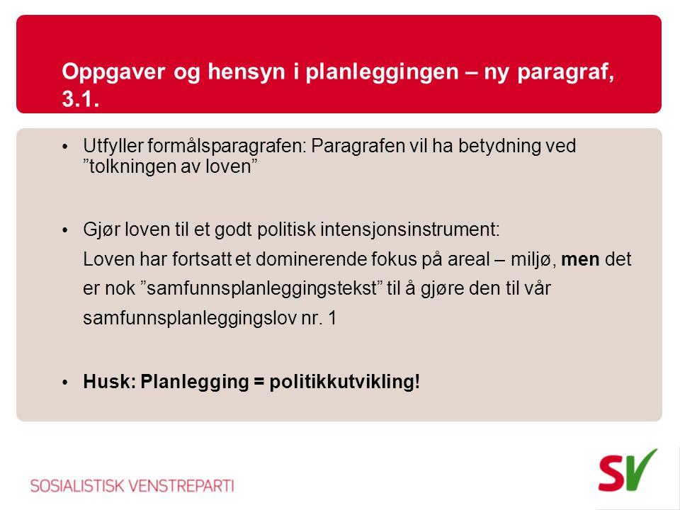 Oppgaver og hensyn i planleggingen – ny paragraf, 3.1.