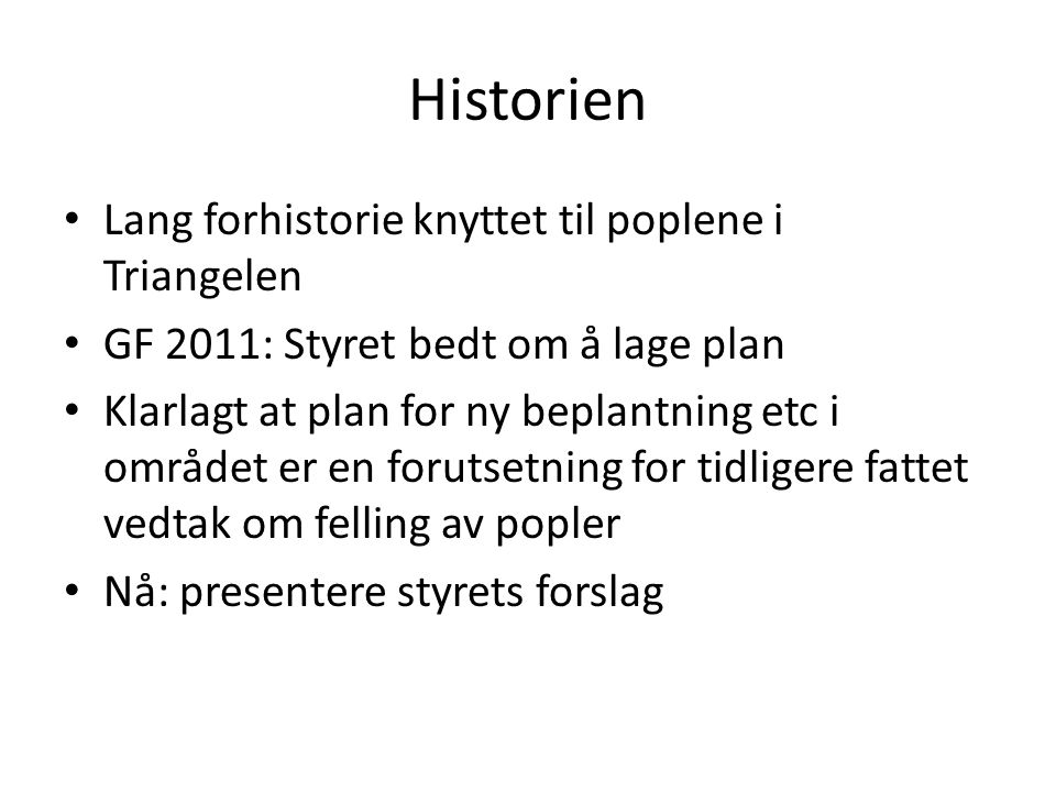 Historien Lang forhistorie knyttet til poplene i Triangelen