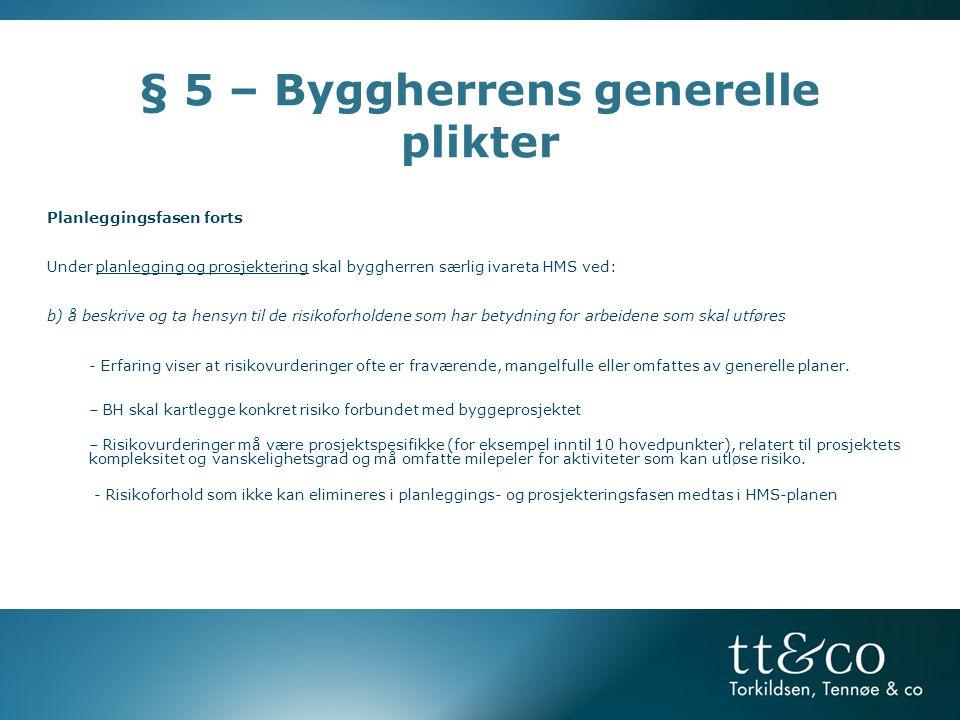 § 5 – Byggherrens generelle plikter