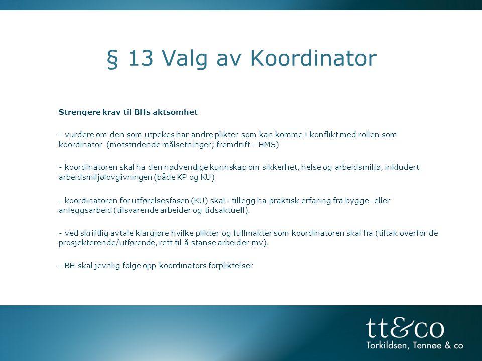 § 13 Valg av Koordinator