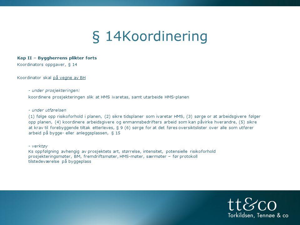 § 14Koordinering Mange forpliktelser ligger på KU i utførelsesfasen