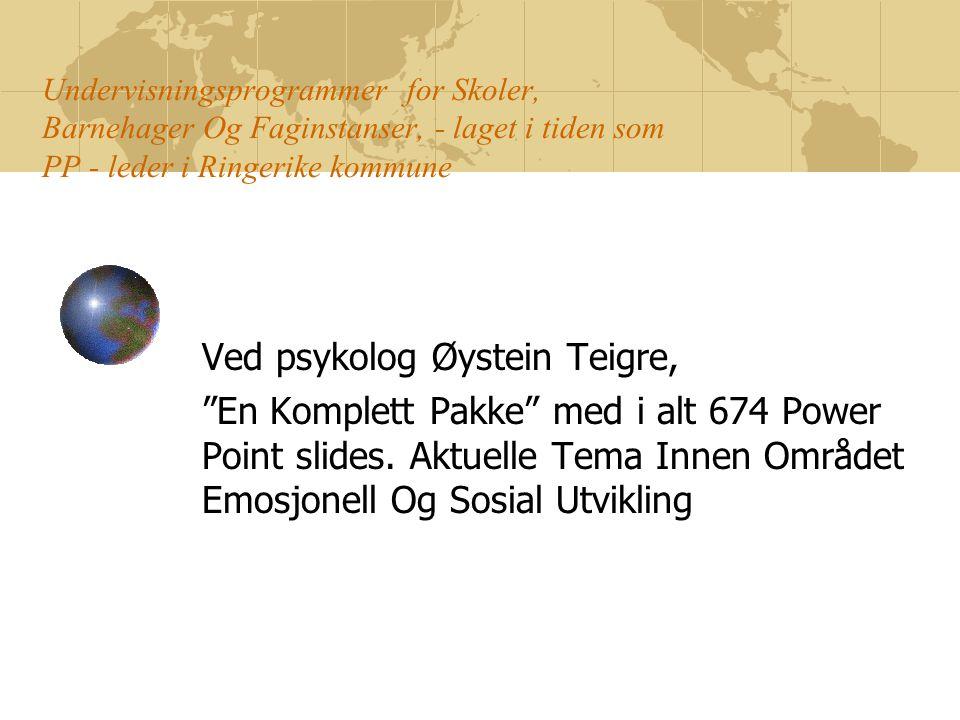 Ved psykolog Øystein Teigre,