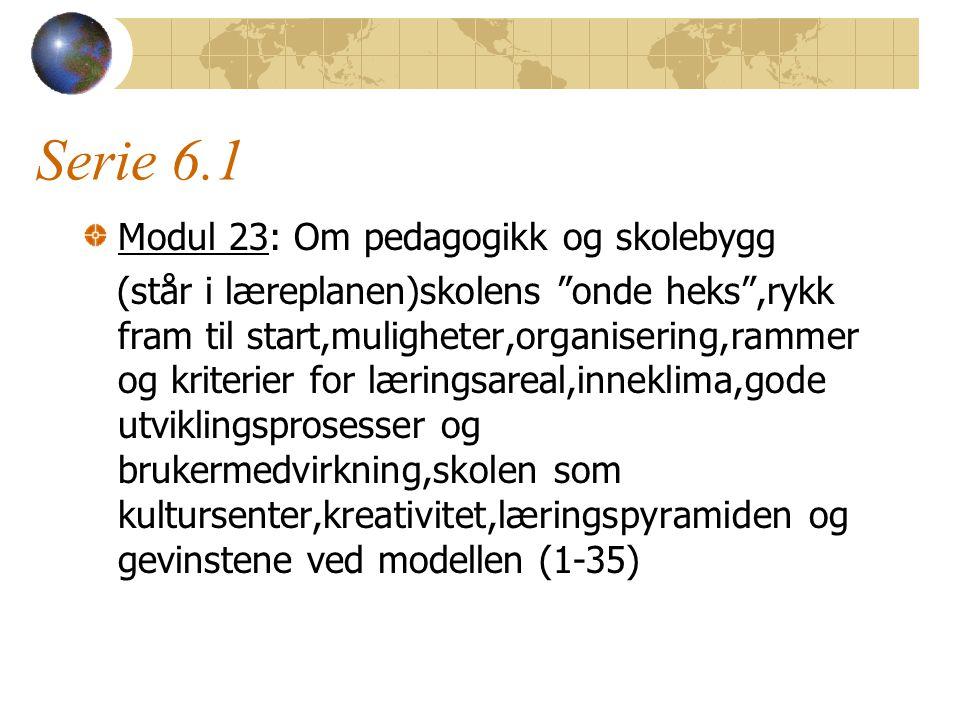 Serie 6.1 Modul 23: Om pedagogikk og skolebygg