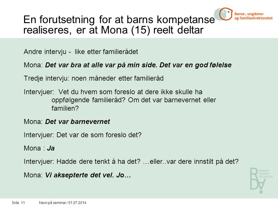 En forutsetning for at barns kompetanse realiseres, er at Mona (15) reelt deltar