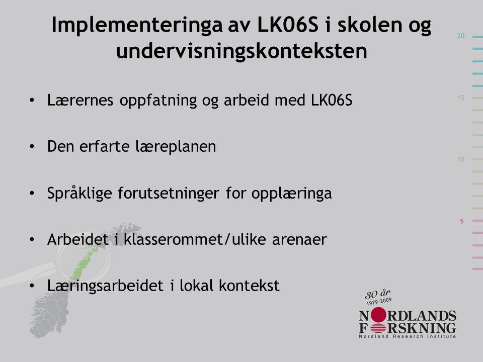 Implementeringa av LK06S i skolen og undervisningskonteksten