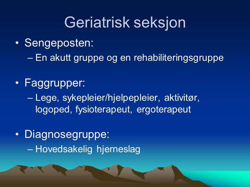 Geriatrisk seksjon Sengeposten: Faggrupper: Diagnosegruppe: