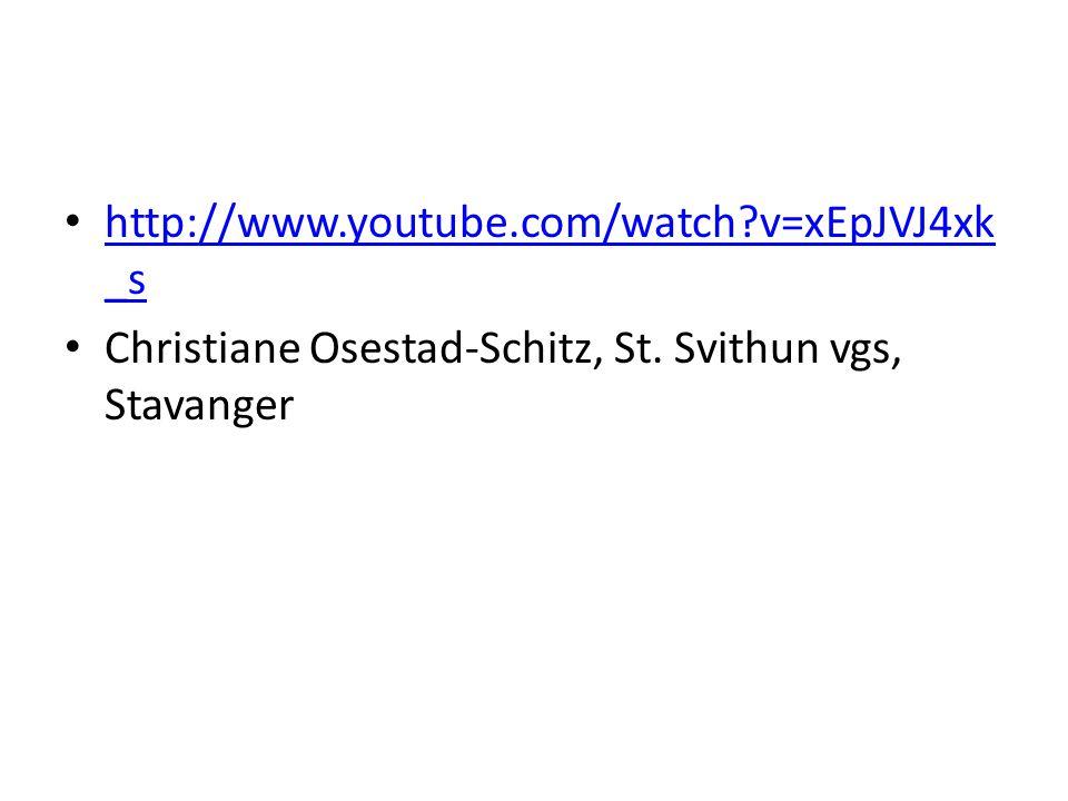http://www.youtube.com/watch v=xEpJVJ4xk_s Christiane Osestad-Schitz, St. Svithun vgs, Stavanger