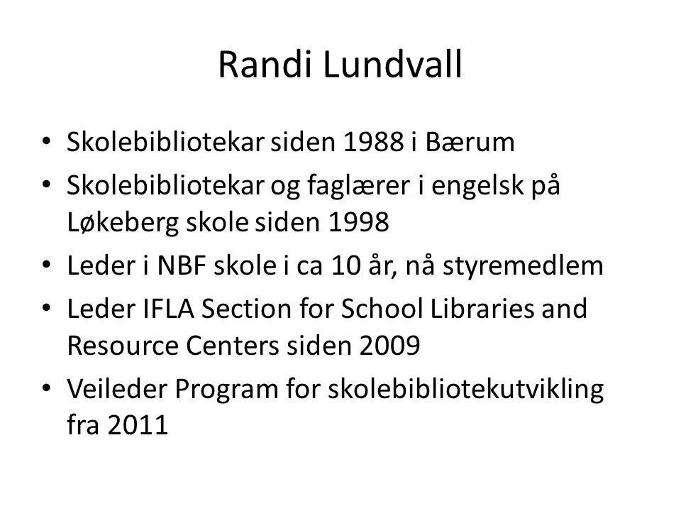 Randi Lundvall Skolebibliotekar siden 1988 i Bærum