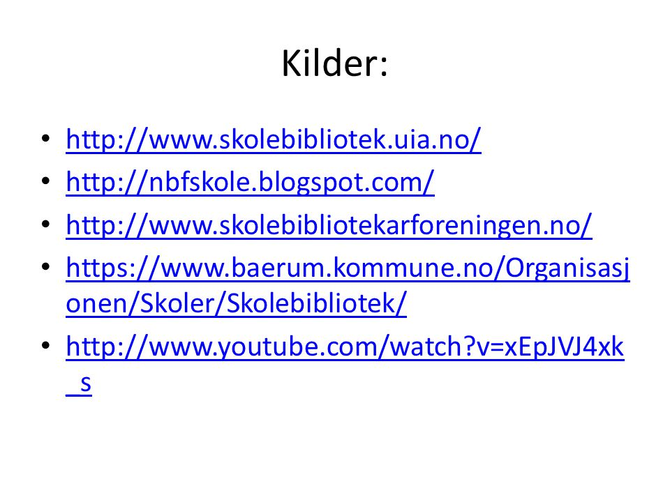 Kilder: http://www.skolebibliotek.uia.no/