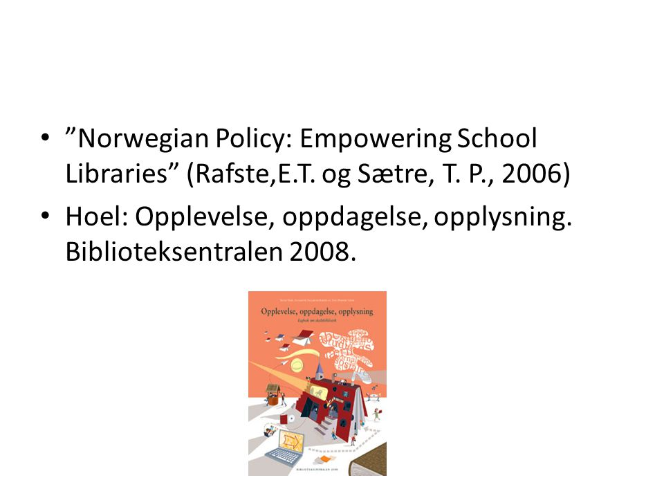Norwegian Policy: Empowering School Libraries (Rafste,E. T