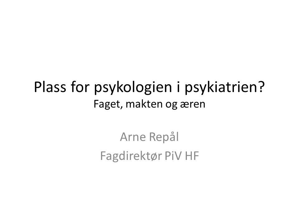 Plass for psykologien i psykiatrien Faget, makten og æren