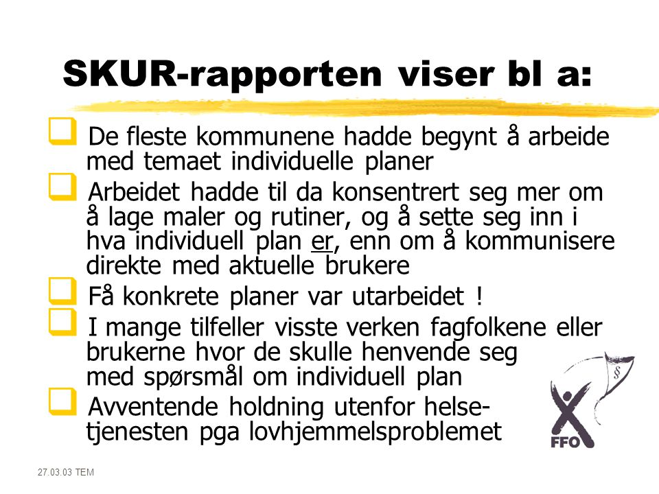SKUR-rapporten viser bl a: