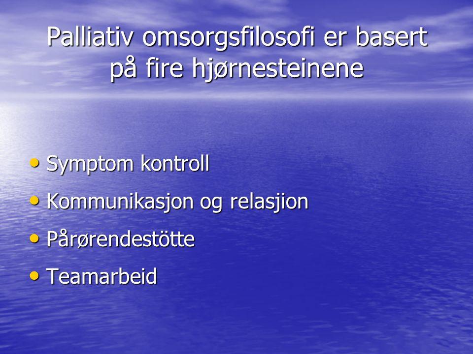 Palliativ omsorgsfilosofi er basert på fire hjørnesteinene