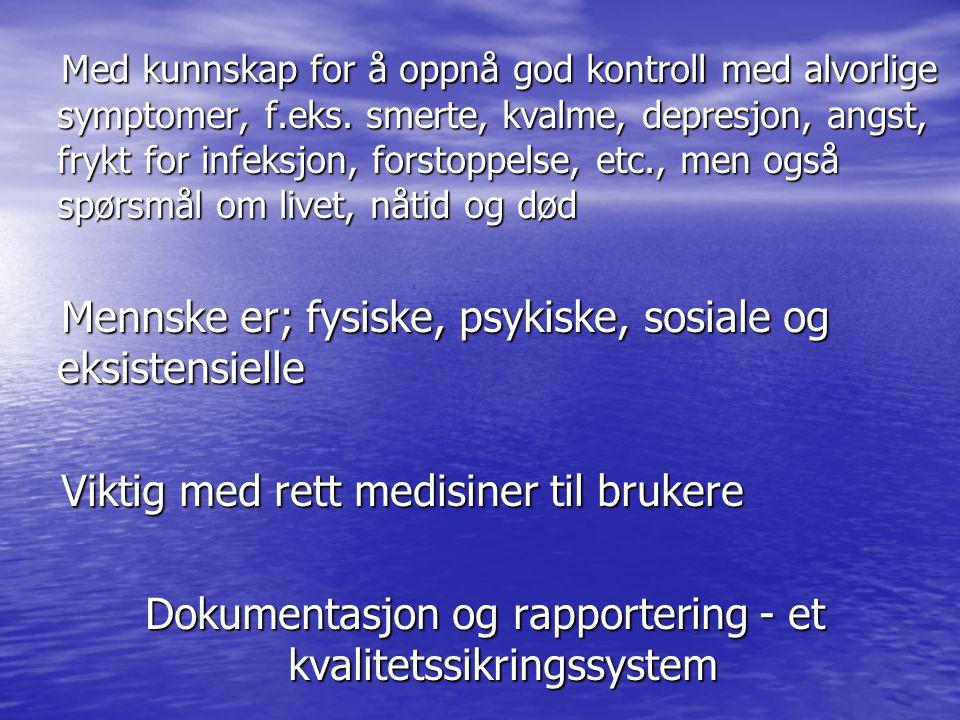Dokumentasjon og rapportering - et kvalitetssikringssystem