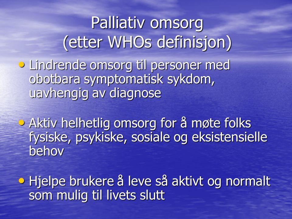 Palliativ omsorg (etter WHOs definisjon)