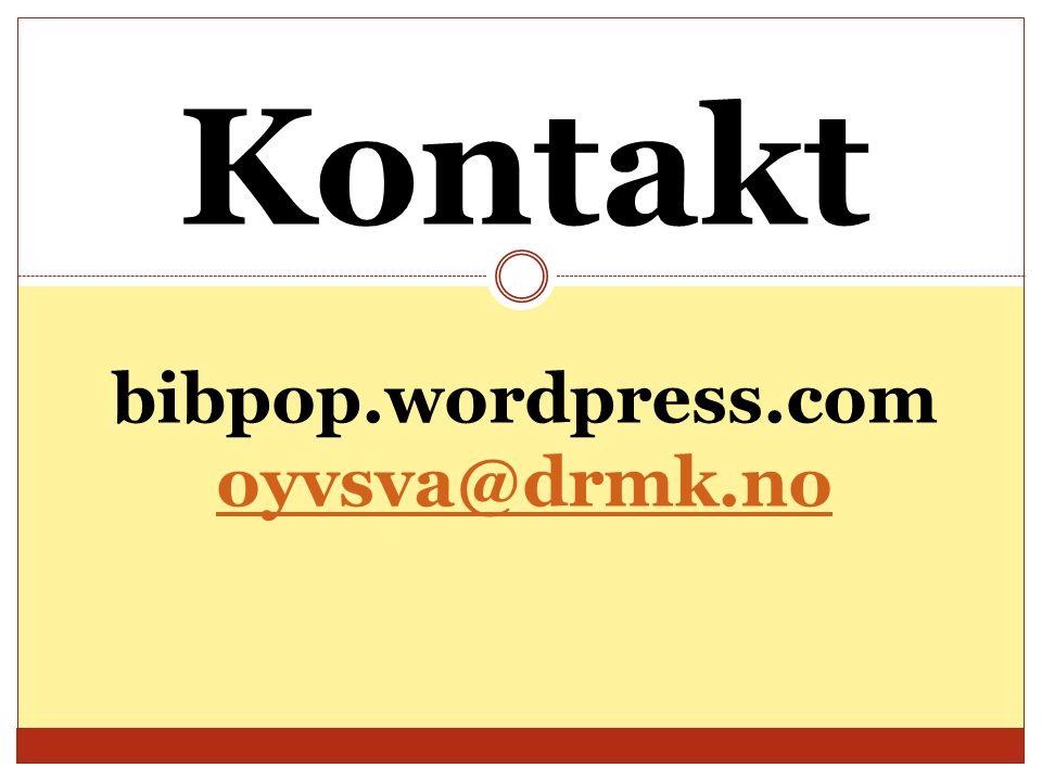 Kontakt bibpop.wordpress.com oyvsva@drmk.no