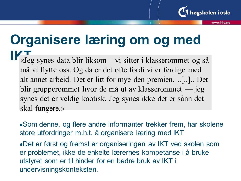 Organisere læring om og med IKT