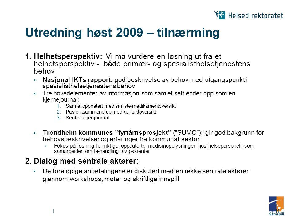 Utredning høst 2009 – tilnærming