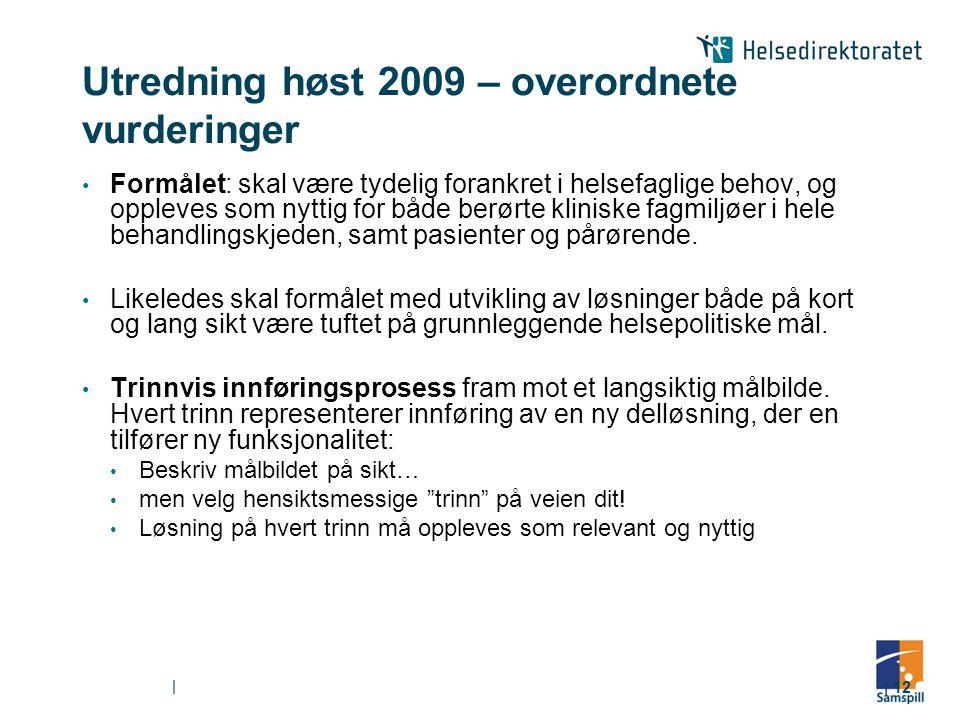 Utredning høst 2009 – overordnete vurderinger