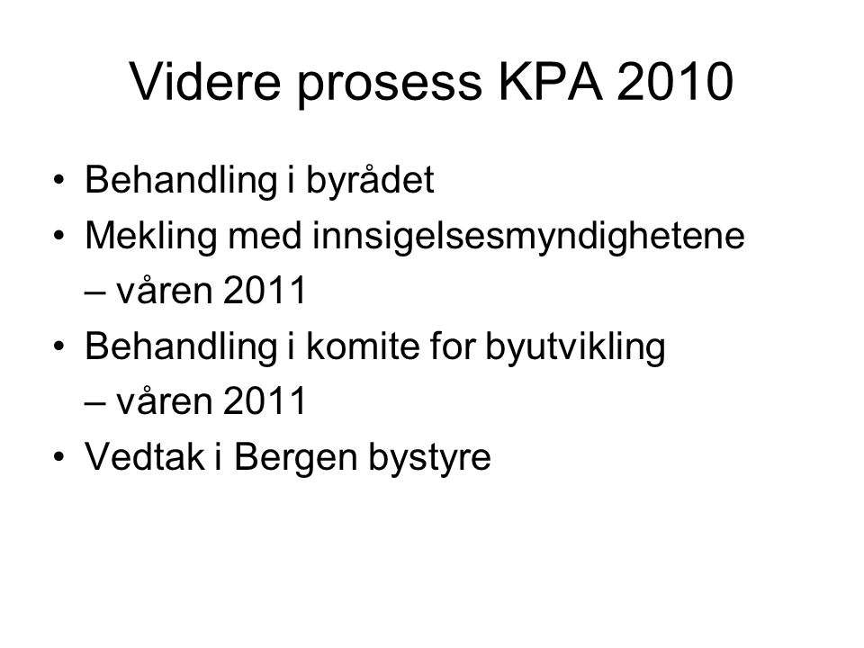 Videre prosess KPA 2010 Behandling i byrådet