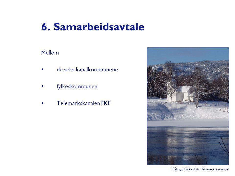 6. Samarbeidsavtale Mellom de seks kanalkommunene fylkeskommunen