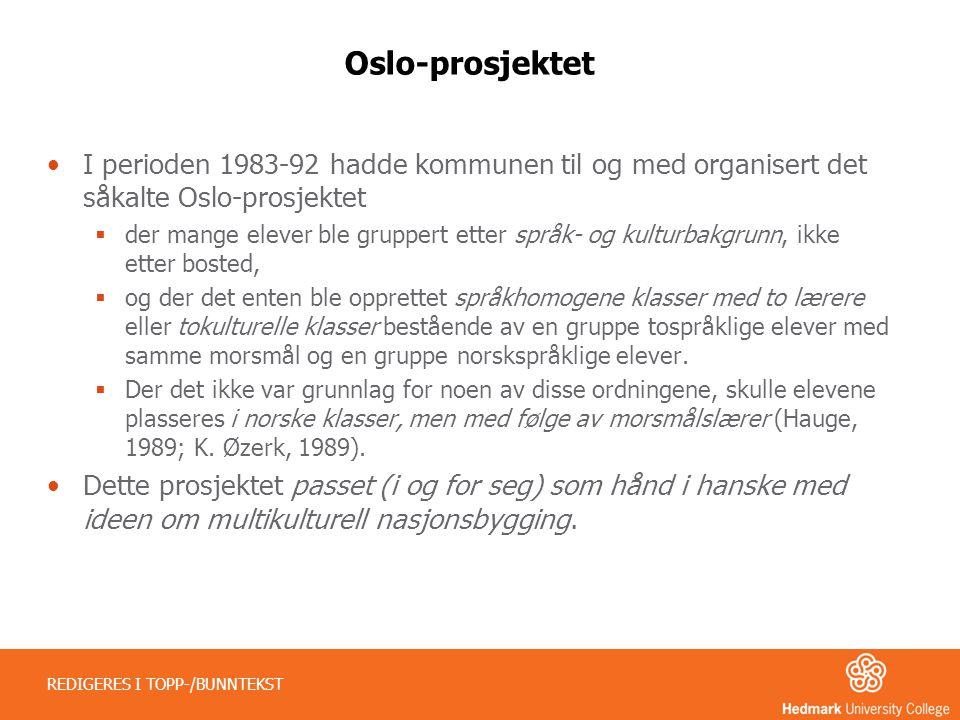 Oslo-prosjektet I perioden 1983-92 hadde kommunen til og med organisert det såkalte Oslo-prosjektet.