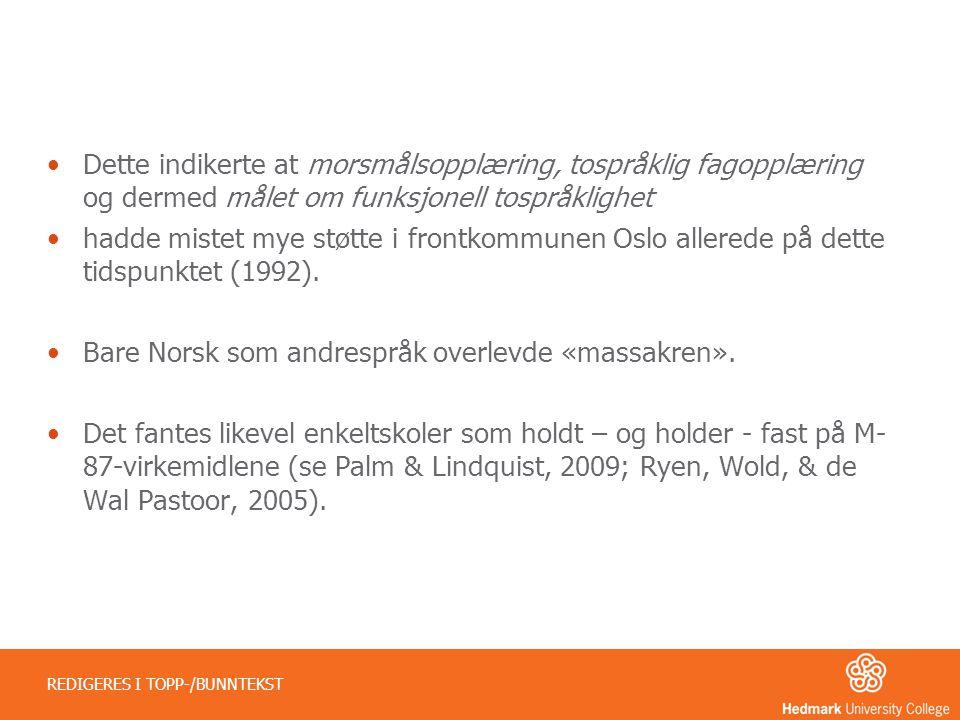 Bare Norsk som andrespråk overlevde «massakren».