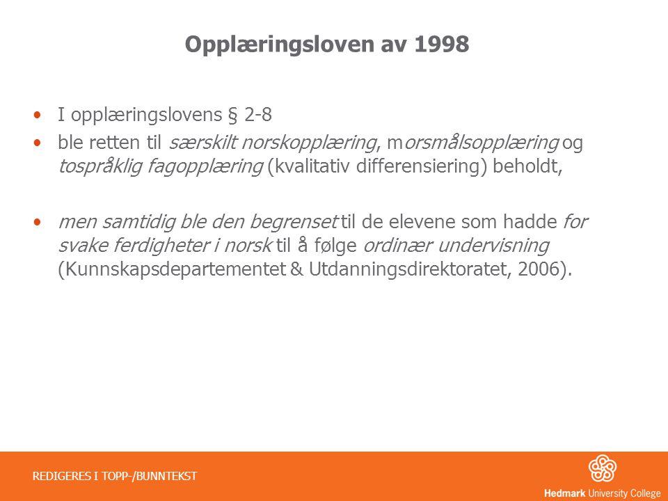 Opplæringsloven av 1998 I opplæringslovens § 2-8