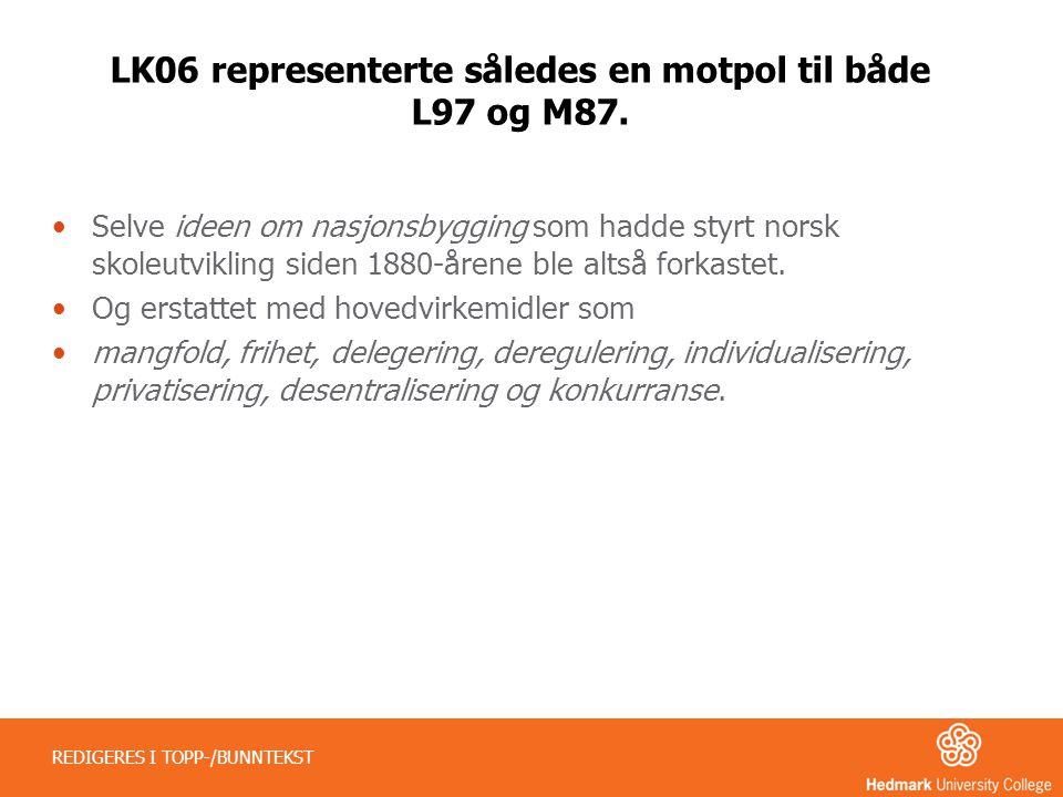 LK06 representerte således en motpol til både L97 og M87.