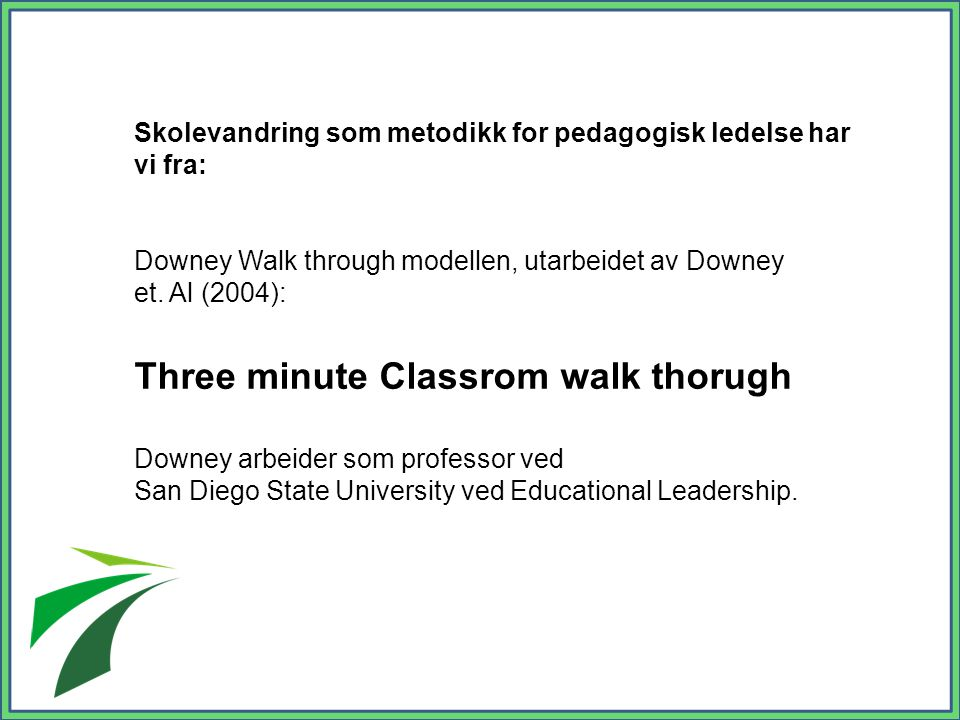 Three minute Classrom walk thorugh