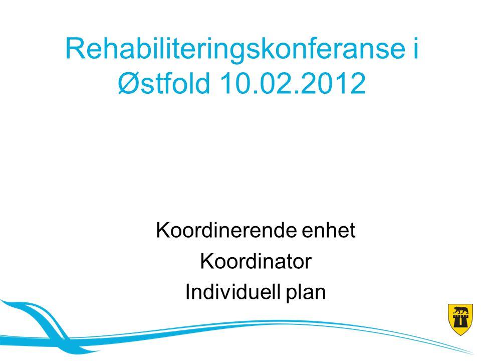 Rehabiliteringskonferanse i Østfold 10.02.2012