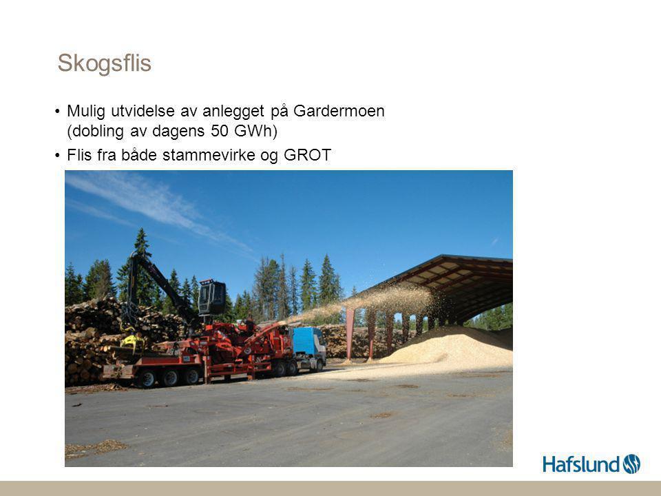 Skogsflis Mulig utvidelse av anlegget på Gardermoen (dobling av dagens 50 GWh) Flis fra både stammevirke og GROT.