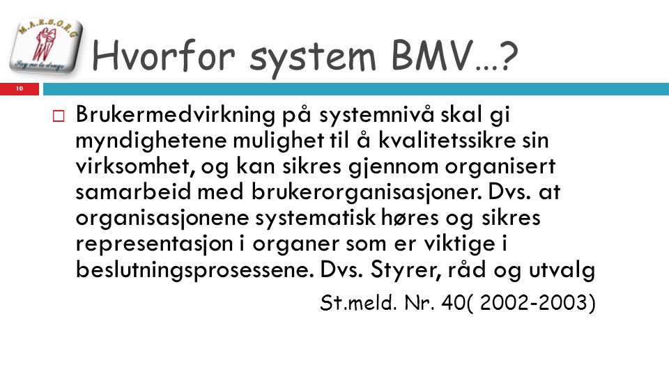 Hvorfor system BMV… St.meld. Nr. 40( 2002-2003)