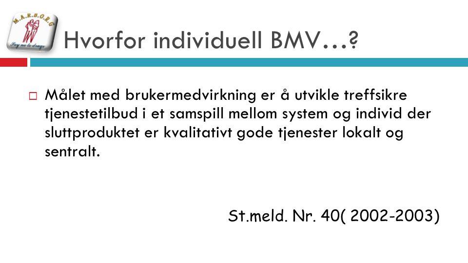 Hvorfor individuell BMV…