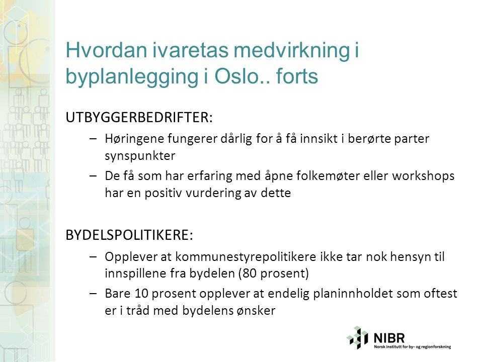 Hvordan ivaretas medvirkning i byplanlegging i Oslo.. forts