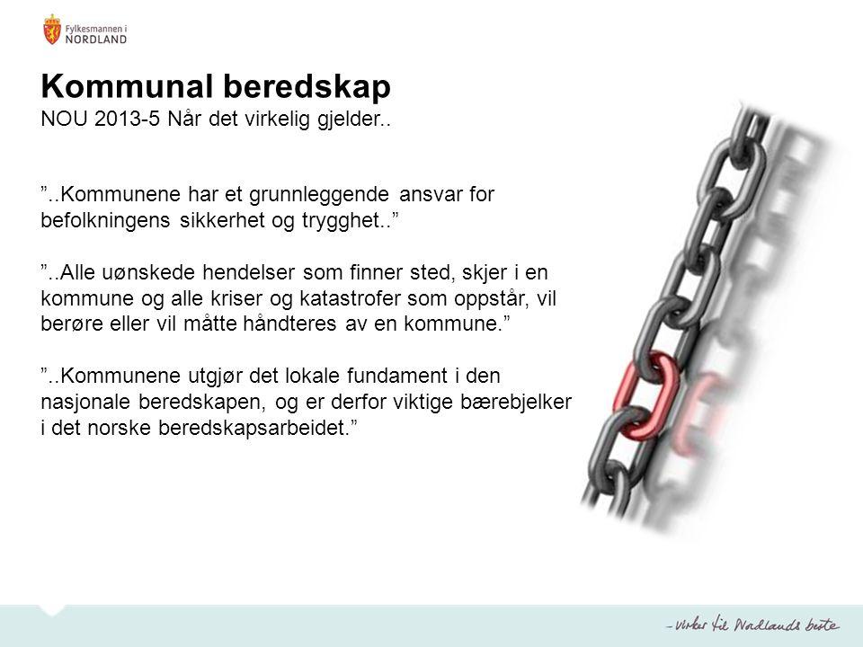 Kommunal beredskap NOU 2013-5 Når det virkelig gjelder..