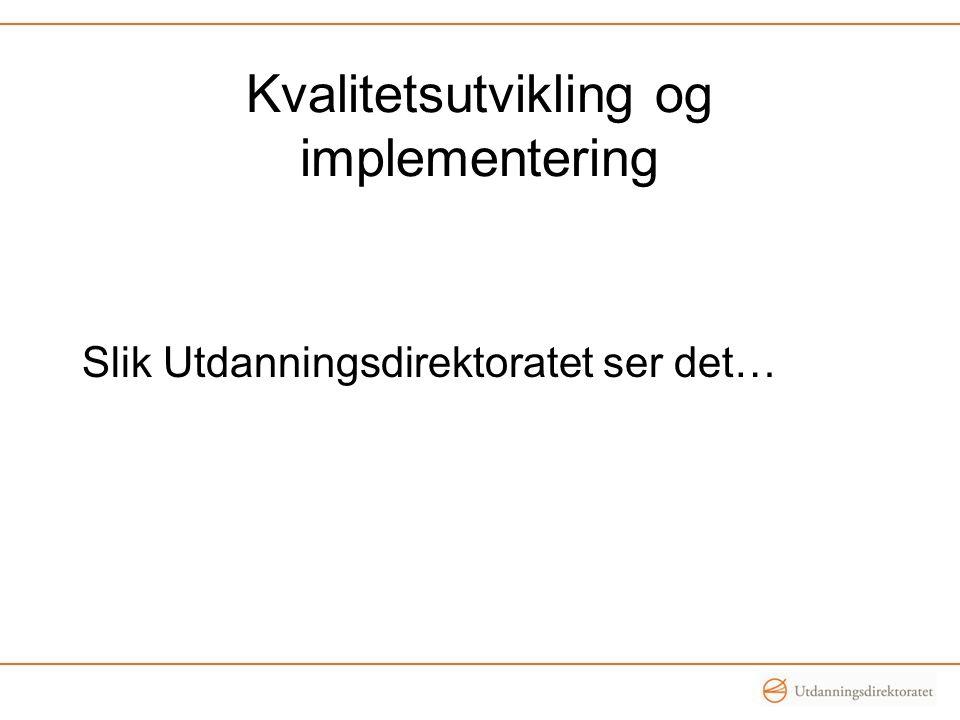 Kvalitetsutvikling og implementering