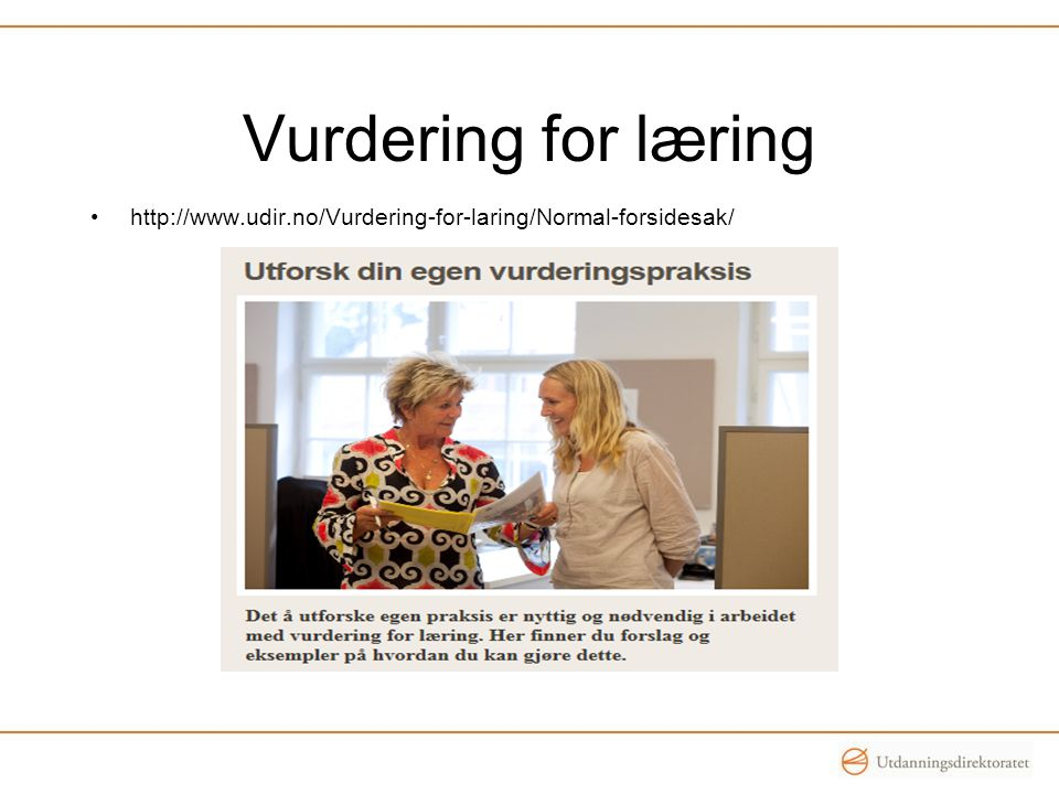 Vurdering for læring http://www.udir.no/Vurdering-for-laring/Normal-forsidesak/