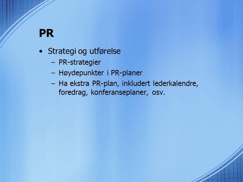 PR Strategi og utførelse PR-strategier Høydepunkter i PR-planer