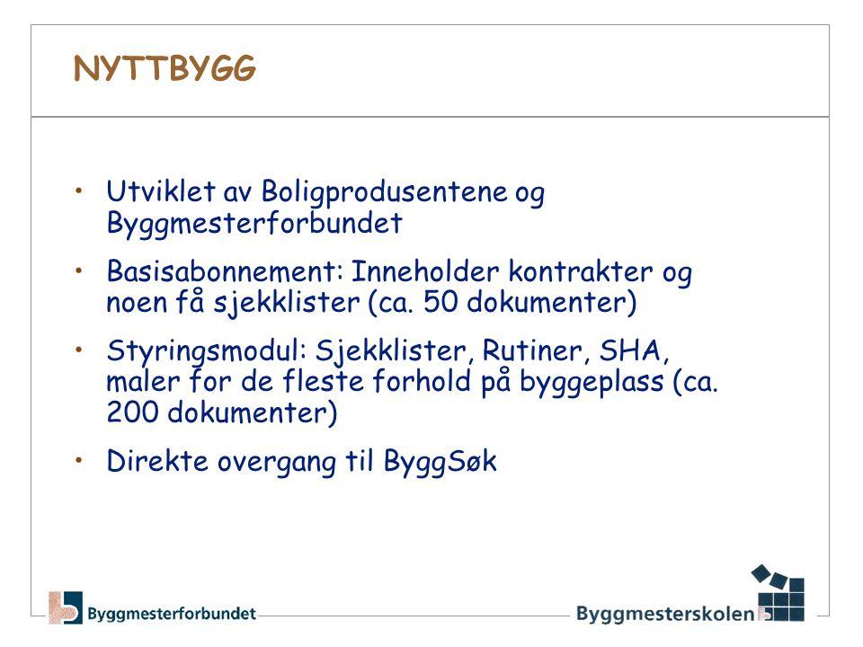 NYTTBYGG Utviklet av Boligprodusentene og Byggmesterforbundet