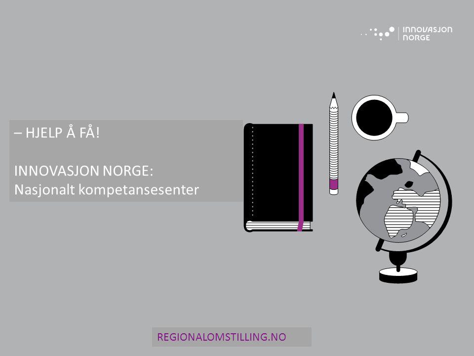 – HJELP Å FÅ! INNOVASJON NORGE: Nasjonalt kompetansesenter