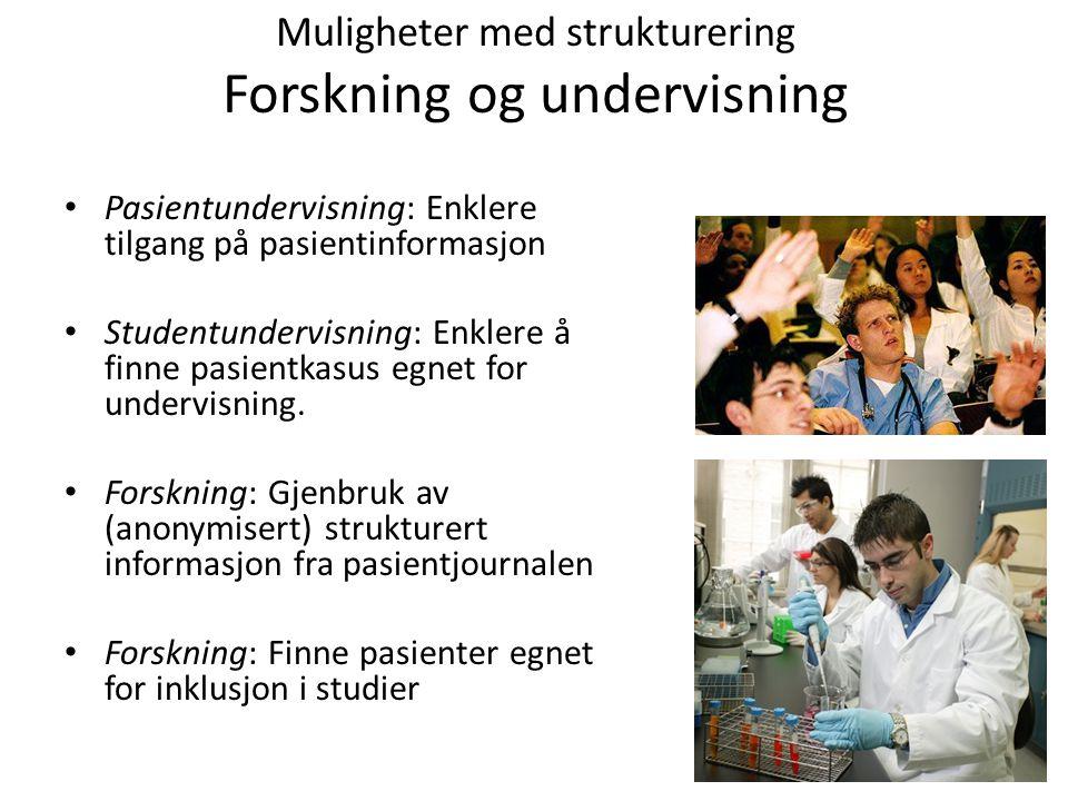 Muligheter med strukturering Forskning og undervisning