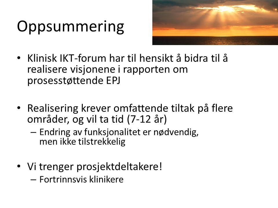 Oppsummering Klinisk IKT-forum har til hensikt å bidra til å realisere visjonene i rapporten om prosesstøttende EPJ.
