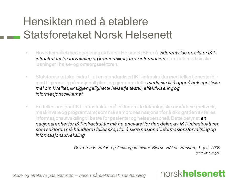 Hensikten med å etablere Statsforetaket Norsk Helsenett